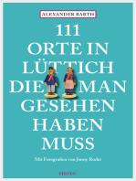 111 Orte in Lüttich, die man gesehen haben muss