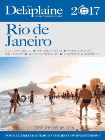 Rio de Janeiro - The Delaplaine 2017 Long Weekend Guide: Long Weekend Guides