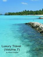 Luxury Travel (Volume 7)