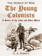 The Young Colonists / A Story of the Zulu and Boer Wars