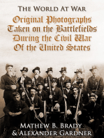 Original Photographs Taken on the Battlefields during the Civil War of the United States