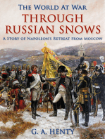 Through Russian Snows / A Story of Napoleon's Retreat from Moscow