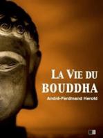 La vie du Bouddha