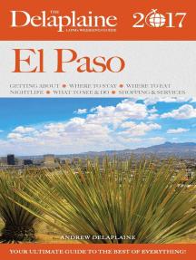 El Paso - The Delaplaine 2017 Long Weekend Guide: Long Weekend Guides