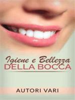 Igiene e Bellezza della bocca