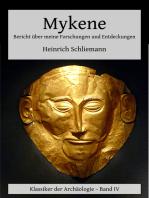 Mykene - Bericht über meine Forschungen und Entdeckungen