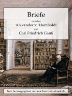 Briefe zwischen A. v. Humboldt und Gauss
