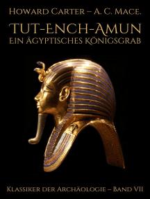 Tut-ench-Amun - Ein ägyptisches Königsgrab: Band II