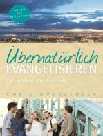 Übernatürlich evangelisieren