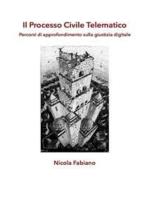 Il Processo Civile Telematico - Percorsi di approfondimento sulla giustizia digitale