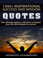 1300 + Inspirational Success and Wisdom Quotes The Ultimate Ageless Collection to Inspire Your Life and Change its Course!