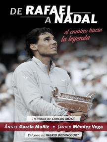 De Rafael a Nadal: El camino hacia la leyenda