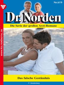 Dr. Norden 619 – Arztroman: Das falsche Geständnis