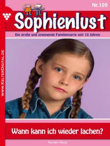 Sophienlust 109 – Familienroman: Wann kann ich wieder lachen?