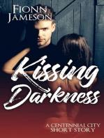 Kissing Darkness