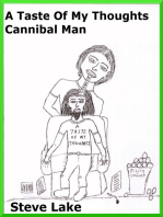 A Taste Of My Thoughts Cannibal Man
