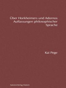 Über Horkheimers und Adornos Auffassungen philosophischer Sprache: Eine Analyse im Kontext jüdischer Theologien