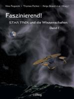 Faszinierend! Star Trek und die Wissenschaften Band 1