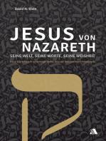 Jesus von Nazareth - seine Welt, seine Worte, seine Weisheit