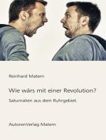 Wie wärs mit einer Revolution?
