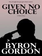 Given No Choice