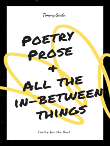 Poetry, Prose & All The In-Between Things