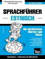 Sprachführer Deutsch-Estnisch und thematischer Wortschatz mit 3000 Wörtern