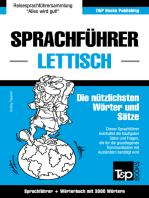 Sprachführer Deutsch-Lettisch und thematischer Wortschatz mit 3000 Wörtern