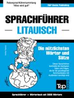 Sprachführer Deutsch-Litauisch und thematischer Wortschatz mit 3000 Wörtern