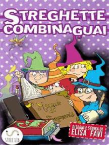 Streghette Combinaguai, libro illustrato per bambini: Libri illustrati per bambini, primi libri, storie della buonanotte