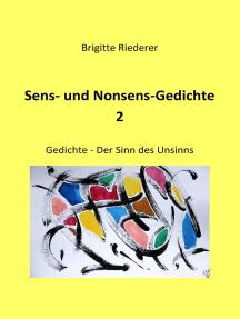 Sens- und Nonsens-Gedichte 2: Der Sinn des Unsinns