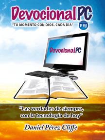 Devocional Pc: Tu momento con Dios cada día - Las verdades de siempre con la tecnología de hoy