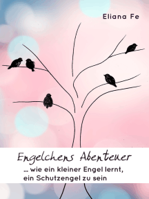 Engelchens Abenteuer: Wie ein kleiner Engel lernt, ein Schutzengel zu sein
