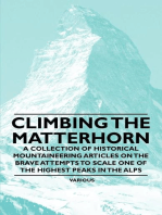 Climbing the Matterhorn - A Collection of Historical Mountaineering Articles on the Brave Attempts to Scale One of the Highest Peaks in the Alps