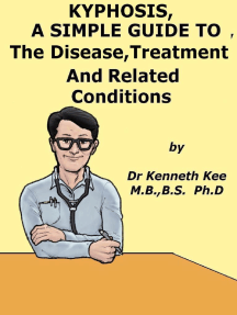 Kyphosis, A Simple Guide To The Disease, Treatment And Related Conditions