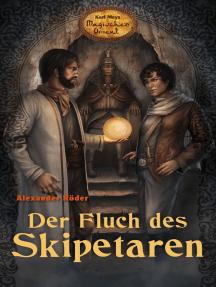 Der Fluch des Skipetaren: Karl Mays Magischer Orient, Band 2