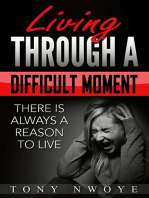 Living Through a Difficult Moment
