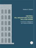 I MATERIALI DELL'ARCHITETTURA ITALIANA TRA LE DUE GUERRE Conoscenza e catalogazione per il restauro architettonico