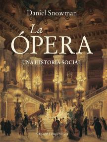 La Ópera: Una historia social