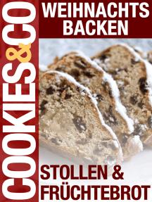 Weihnachtsbacken - Stollen & Früchtebrot: Cookies & Co