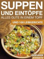 Suppen und Eintöpfe - Alles gute in einem Topf