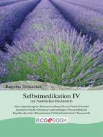 Selbstmedikation IV mit Natürlichen Heilmitteln