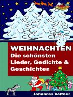 Weihnachten - Die schönsten Lieder, Gedichte und Geschichten