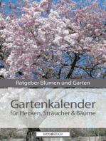 Gartenkalender - Hecken Sträucher und Gehölze