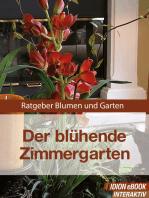 Der blühende Zimmergarten
