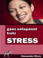 Ganz entspannt trotz Stress