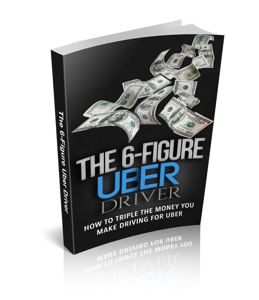 The 6 Figure Uber Driver by M  Walden by M  Walden - Read Online
