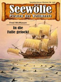 Seewölfe - Piraten der Weltmeere 247: In die Falle gelockt