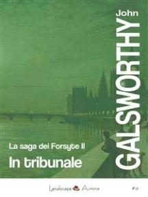 In tribunale: La saga dei Forsyte vol. 2