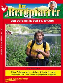 Der Bergpfarrer 113 – Heimatroman: Ein Mann mit vielen Gesichtern